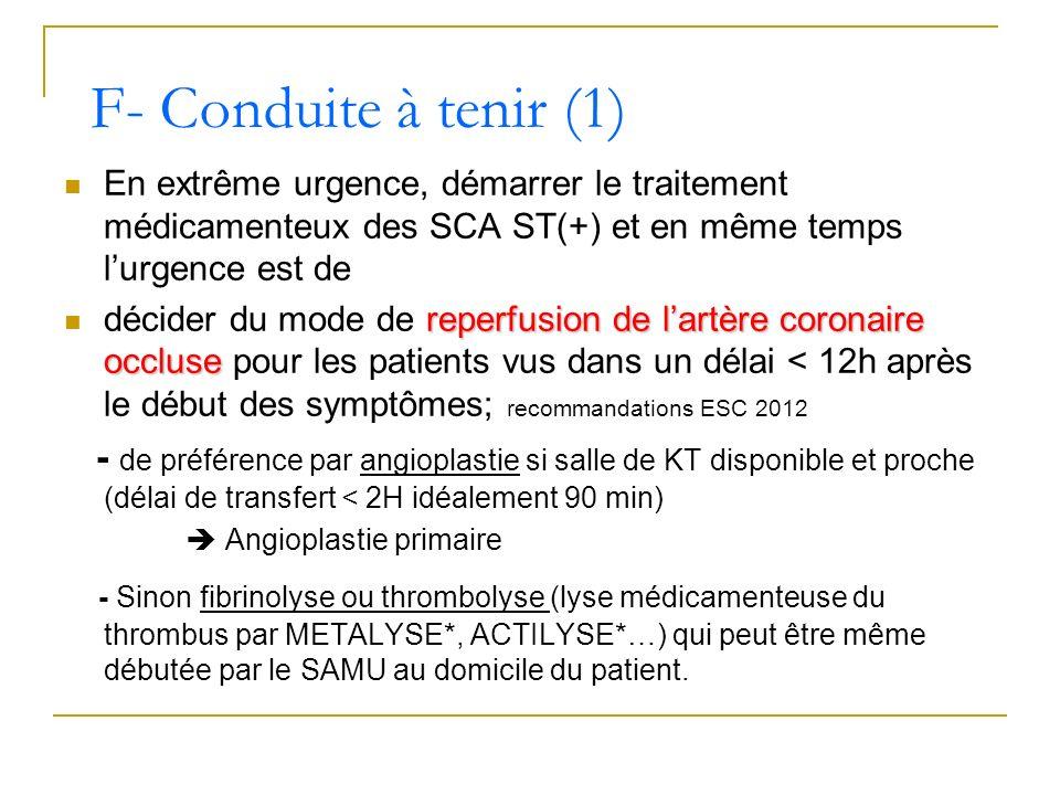 En extrême urgence, démarrer le traitement médicamenteux des SCA ST(+) et en même temps lurgence est de reperfusion de lartère coronaire occluse décid