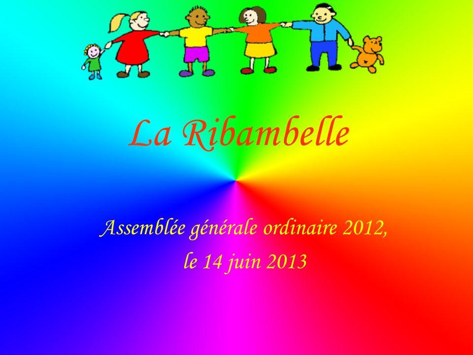 La Ribambelle Assemblée générale ordinaire 2012, le 14 juin 2013
