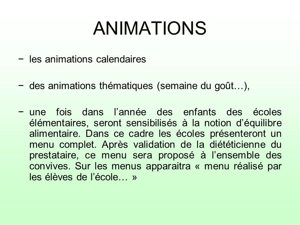 ANIMATIONS les animations calendaires des animations thématiques (semaine du goût…), une fois dans lannée des enfants des écoles élémentaires, seront