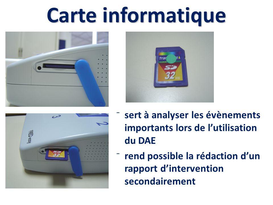 Carte informatique sert à analyser les évènements importants lors de lutilisation du DAE rend possible la rédaction dun rapport dintervention secondai