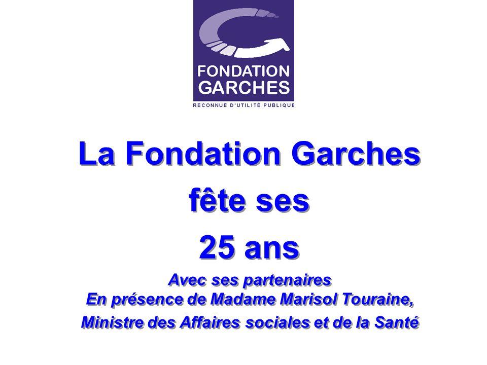 La Fondation Garches fête ses 25 ans Avec ses partenaires En présence de Madame Marisol Touraine, Ministre des Affaires sociales et de la Santé La Fon