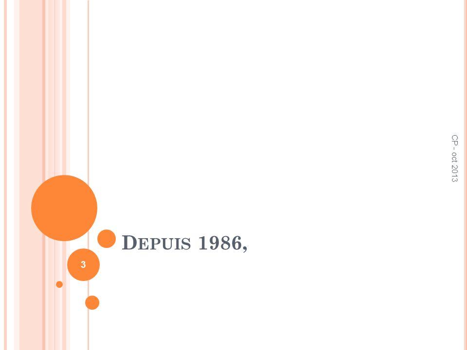 D EPUIS 1986, 3 CP - oct 2013