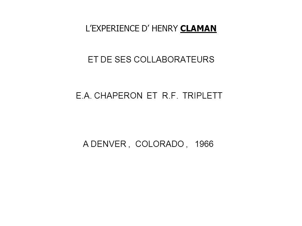 LEXPERIENCE D HENRY CLAMAN ET DE SES COLLABORATEURS E.A. CHAPERON ET R.F. TRIPLETT A DENVER, COLORADO, 1966