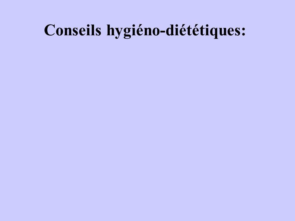Conseils hygiéno-diététiques: