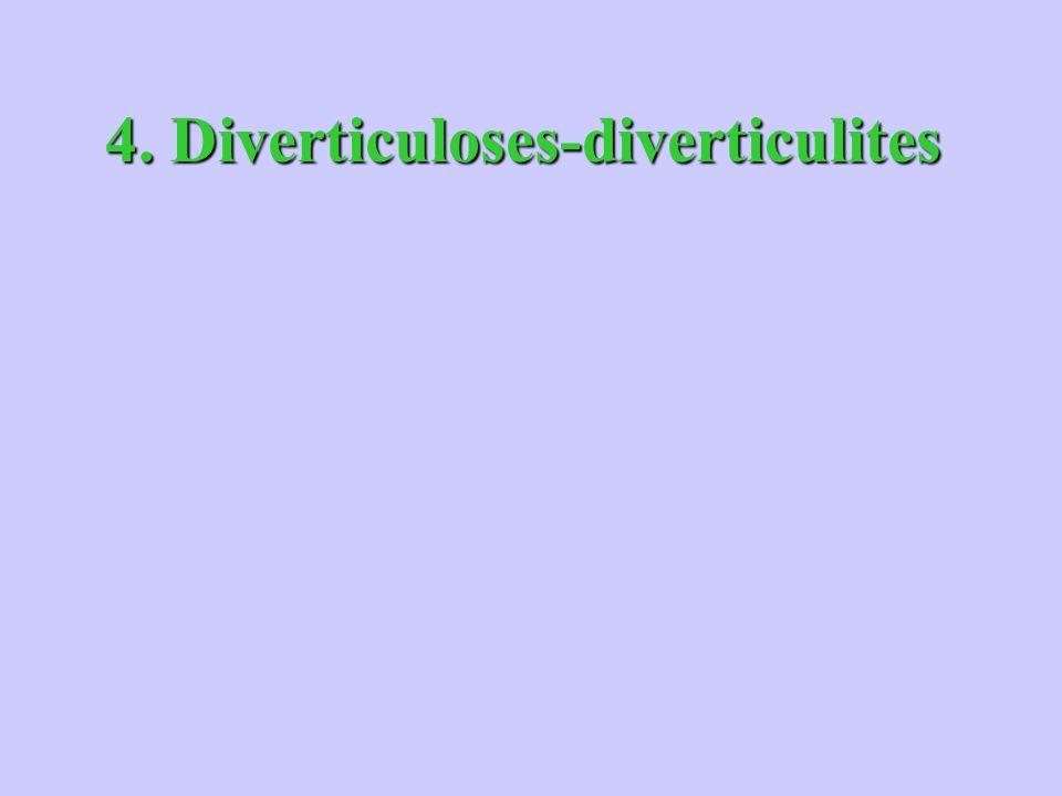 4. Diverticuloses-diverticulites 4. Diverticuloses-diverticulites