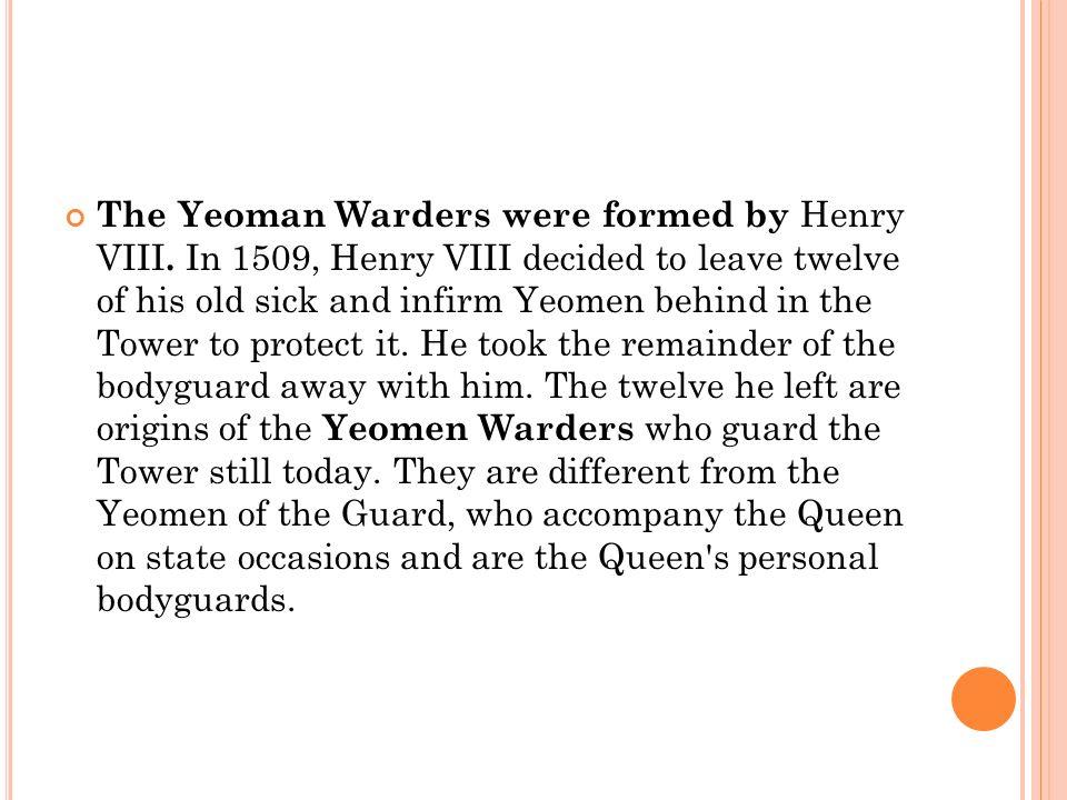Les Beefeater ont été formés par Henri VIII.