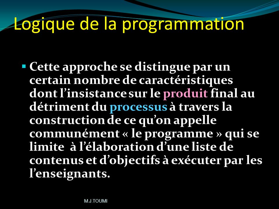 Logique de la programmation I- Le programme: « Cest une liste de leçons regroupées dans des livres scolaires et qui mettent laccent,dans la plupart de