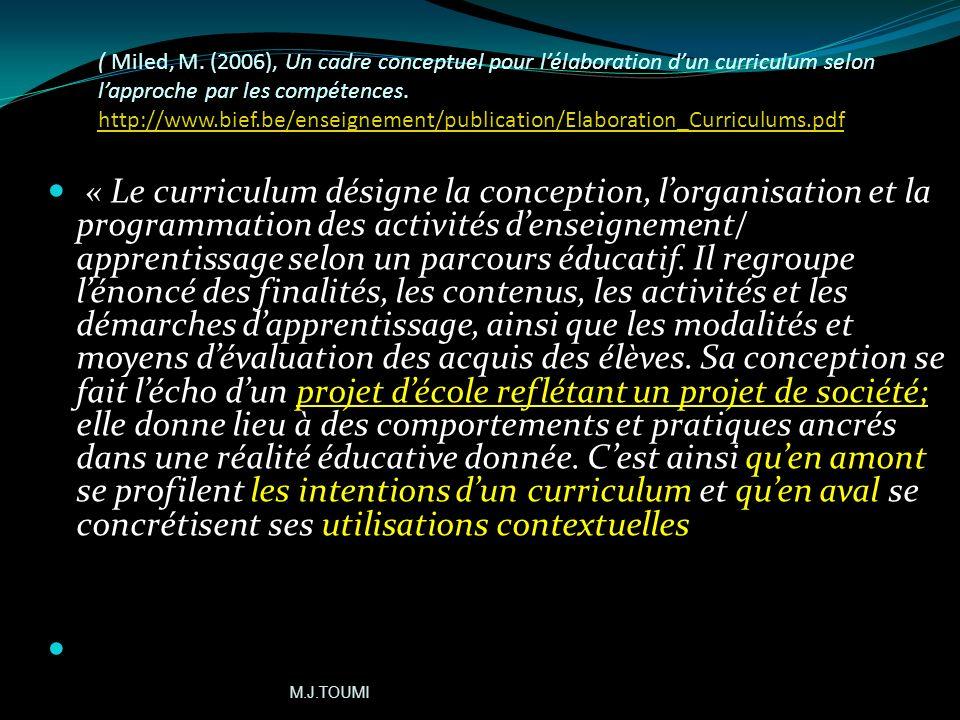 Le curriculum peut être considéré comme étant « un ensemble déléments qui, articulés efficacement entre eux, permettent dopérationnaliser un plan dact