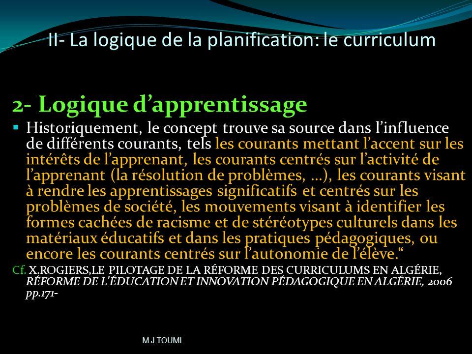 II- La logique de la planification: le curriculum 1) Logique curriculaire: b)Approche participative ascendante: les enjeux de léducation-formation dun