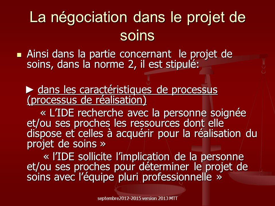 La négociation dans le projet de soins Ainsi dans la partie concernant le projet de soins, dans la norme 2, il est stipulé: Ainsi dans la partie conce