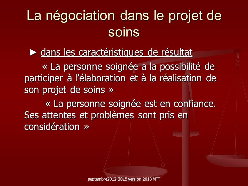 La négociation dans le projet de soins dans les caractéristiques de résultat dans les caractéristiques de résultat « La personne soignée a la possibil