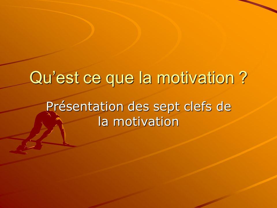 Quest ce que la motivation ? Présentation des sept clefs de la motivation
