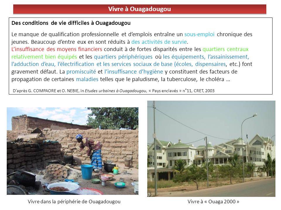 Vivre à Ouagadougou Des conditions de vie difficiles à Ouagadougou Le manque de qualification professionnelle et demplois entraîne un sous-emploi chro