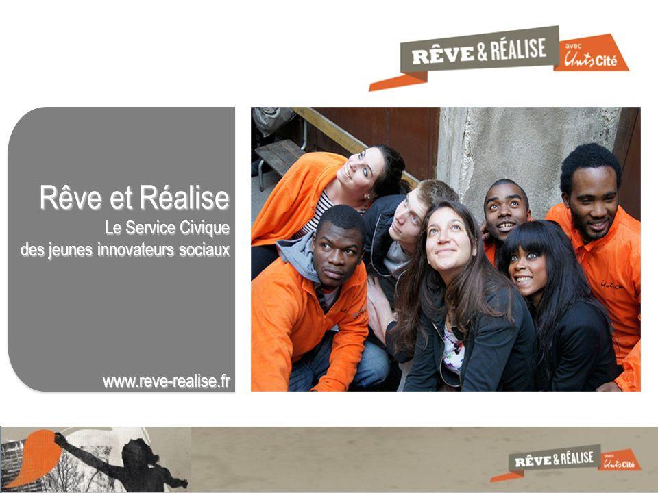 Rêve et Réalise Le Service Civique des jeunes innovateurs sociaux www.reve-realise.fr