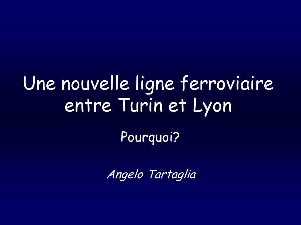 Une nouvelle ligne ferroviaire entre Turin et Lyon Pourquoi Angelo Tartaglia