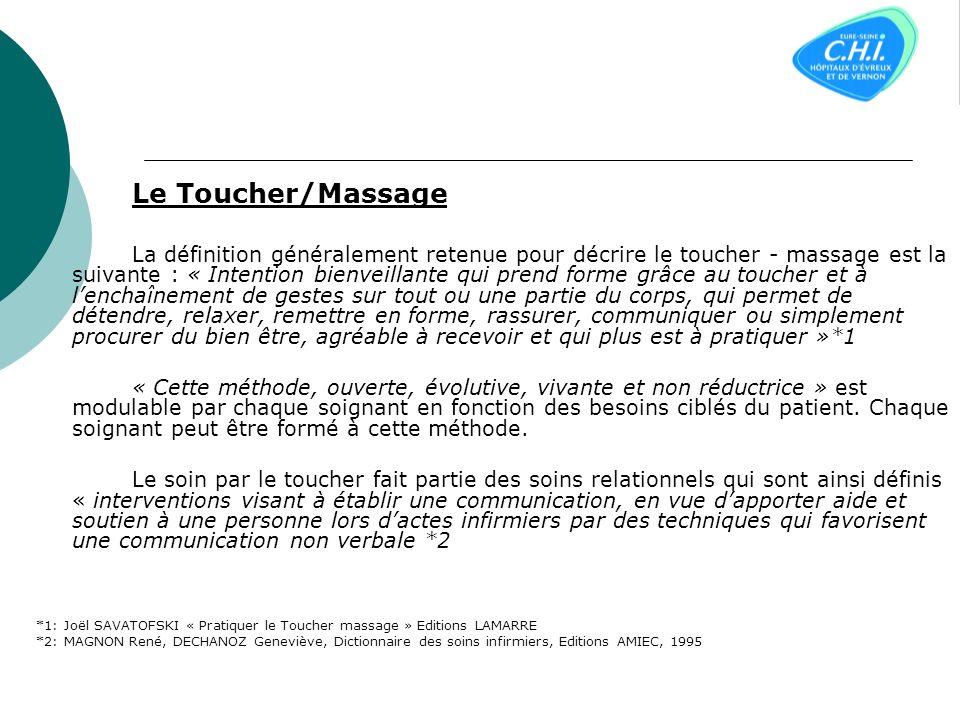 TOUCHER/MASSAGE Généralité: Le Toucher Approche thérapeutique non médicamenteuse Complémentaire traitement médicamenteux ou non Complémentaire pour év