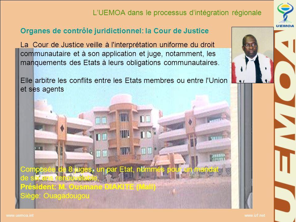www.uemoa.int www.izf.net La Gouvernance de lUnion Organes de contrôle juridictionnel: la Cour de Justice La Cour de Justice veille à l'interprétation