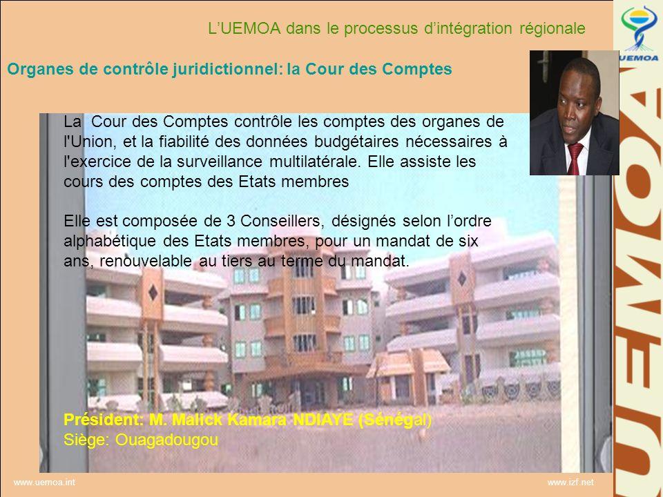 www.uemoa.int www.izf.net La Gouvernance de lUnion Organes de contrôle juridictionnel: la Cour des Comptes La Cour des Comptes contrôle les comptes de