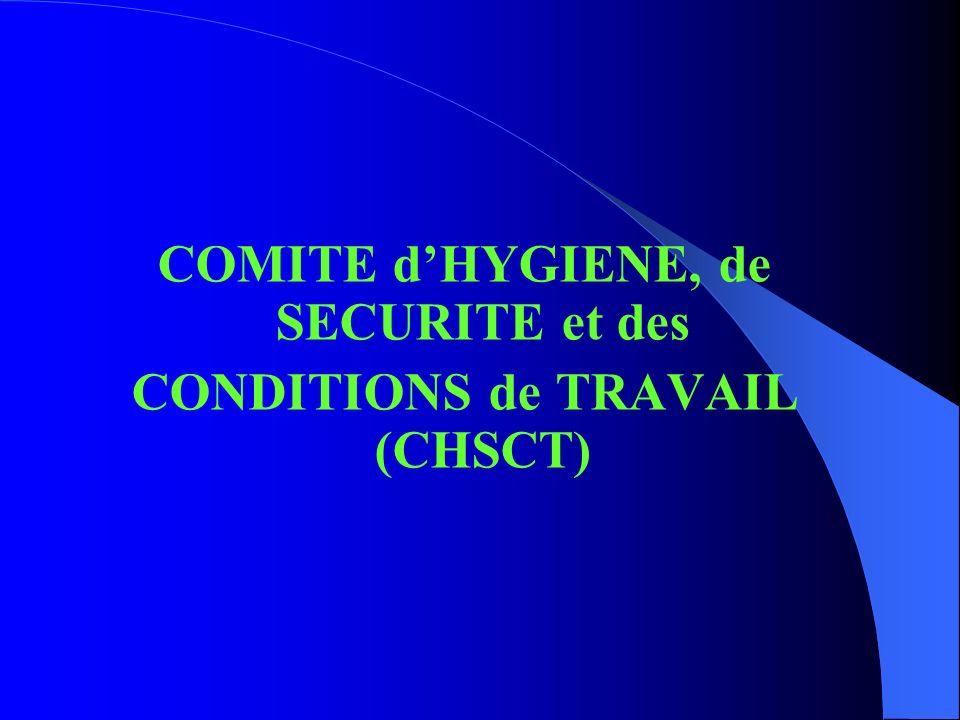 COMITE dHYGIENE, de SECURITE et des CONDITIONS de TRAVAIL (CHSCT)