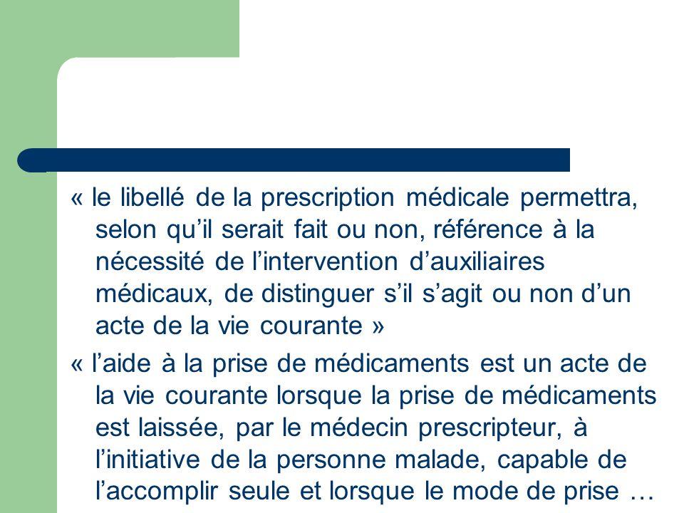 « le libellé de la prescription médicale permettra, selon quil serait fait ou non, référence à la nécessité de lintervention dauxiliaires médicaux, de