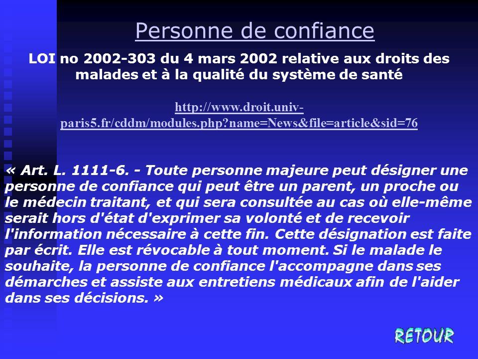 Personne de confiance LOI no 2002-303 du 4 mars 2002 relative aux droits des malades et à la qualité du système de santé http://www.droit.univ- paris5