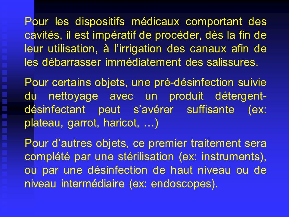 Désinfection de niveau élevé Destruction de tous les microorganismes, à l exception d un nombre élevé de spores bactériennes