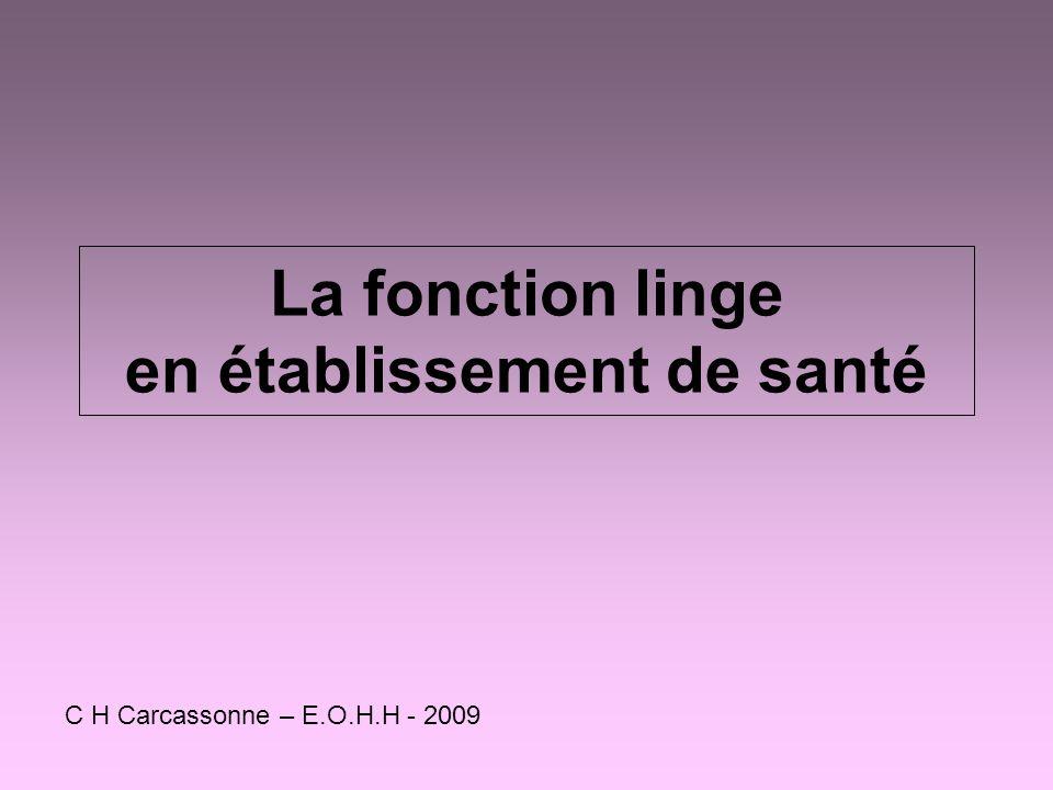 La fonction linge en établissement de santé C H Carcassonne – E.O.H.H - 2009