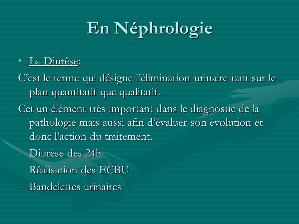En Néphrologie La Diurèse:La Diurèse: Cest le terme qui désigne lélimination urinaire tant sur le plan quantitatif que qualitatif. Cet un élément très