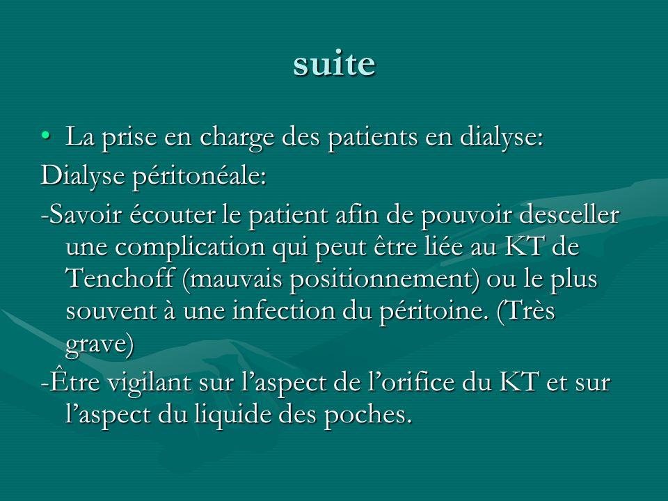 suite La prise en charge des patients en dialyse:La prise en charge des patients en dialyse: Dialyse péritonéale: -Savoir écouter le patient afin de p