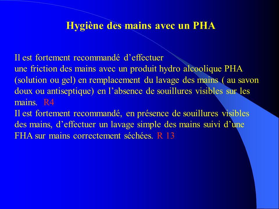 Il est fortement recommandé deffectuer une friction des mains avec un produit hydro alcoolique PHA (solution ou gel) en remplacement du lavage des mai