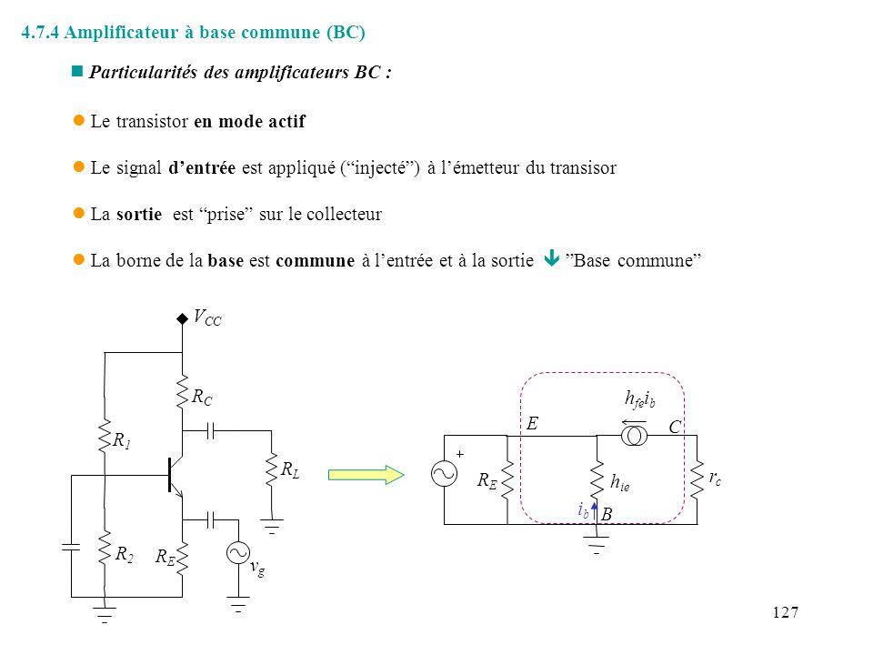 127 l Le transistor en mode actif l Le signal dentrée est appliqué (injecté) à lémetteur du transisor l La sortie est prise sur le collecteur l La bor