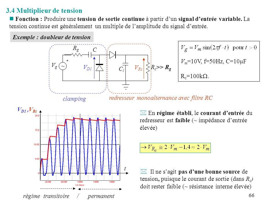 66 3.4 Multiplieur de tension n Fonction : Produire une tension de sortie continue à partir dun signal dentrée variable. La tension continue est génér
