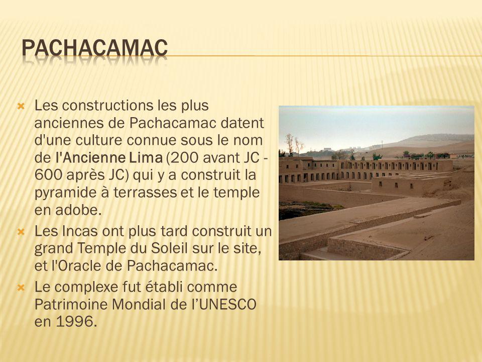 Les constructions les plus anciennes de Pachacamac datent d'une culture connue sous le nom de l'Ancienne Lima (200 avant JC - 600 après JC) qui y a co
