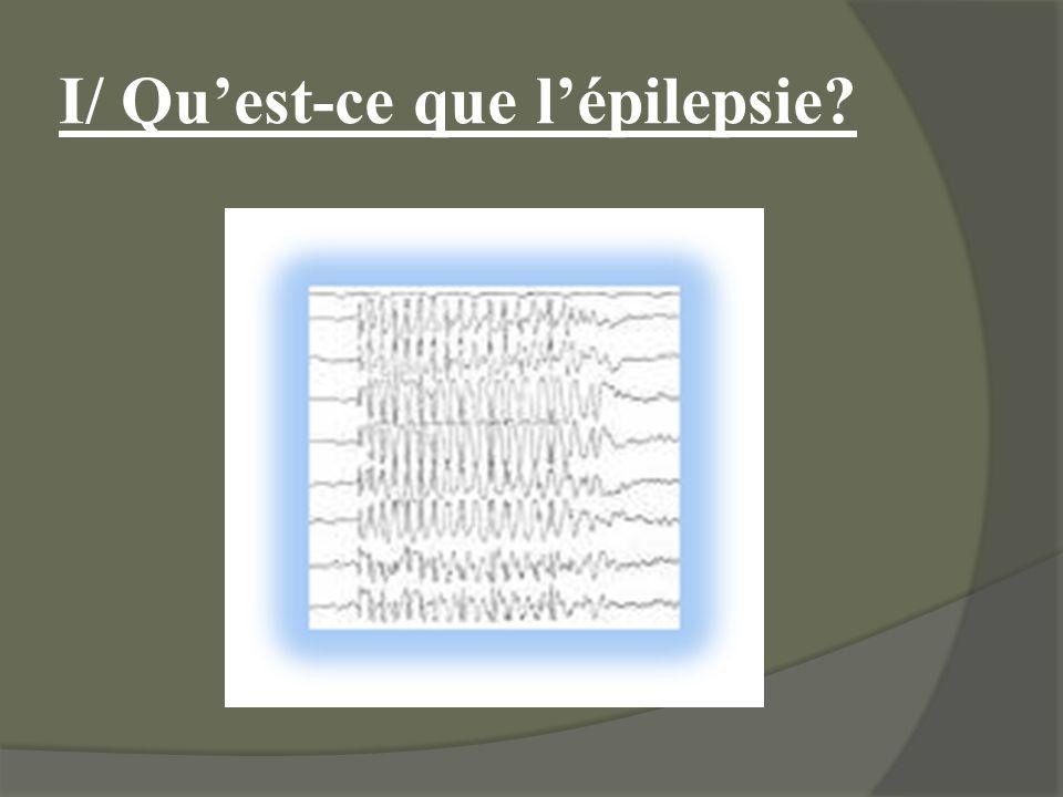 I/ Quest-ce que lépilepsie?