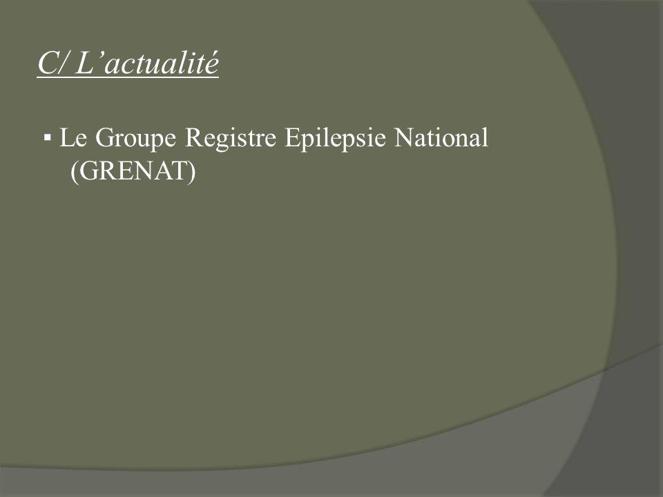 C/ Lactualité Le Groupe Registre Epilepsie National (GRENAT)