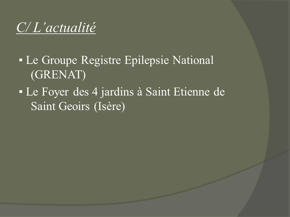 C/ Lactualité Le Groupe Registre Epilepsie National (GRENAT) Le Foyer des 4 jardins à Saint Etienne de Saint Geoirs (Isère)
