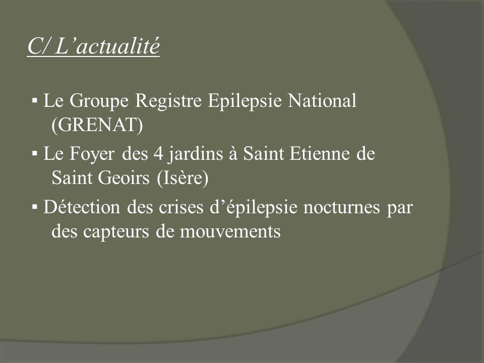 C/ Lactualité Le Groupe Registre Epilepsie National (GRENAT) Le Foyer des 4 jardins à Saint Etienne de Saint Geoirs (Isère) Détection des crises dépil
