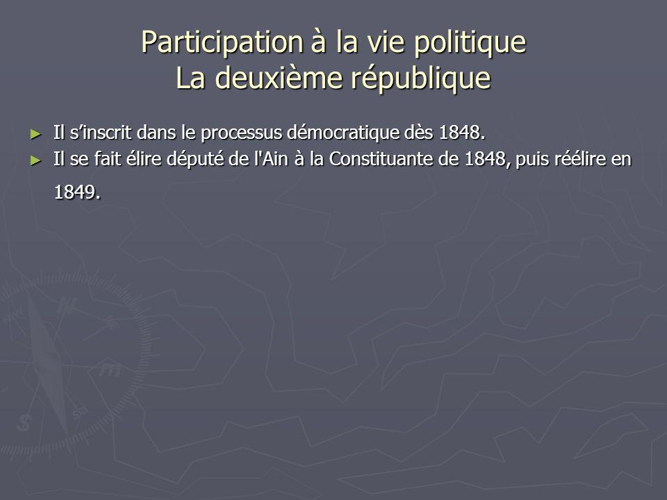 Participation à la vie politique La deuxième république Il sinscrit dans le processus démocratique dès 1848.