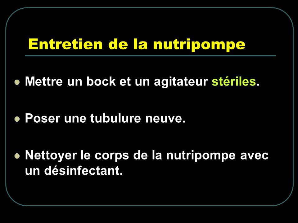Entretien de la nutripompe Mettre un bock et un agitateur stériles. Poser une tubulure neuve. Nettoyer le corps de la nutripompe avec un désinfectant.