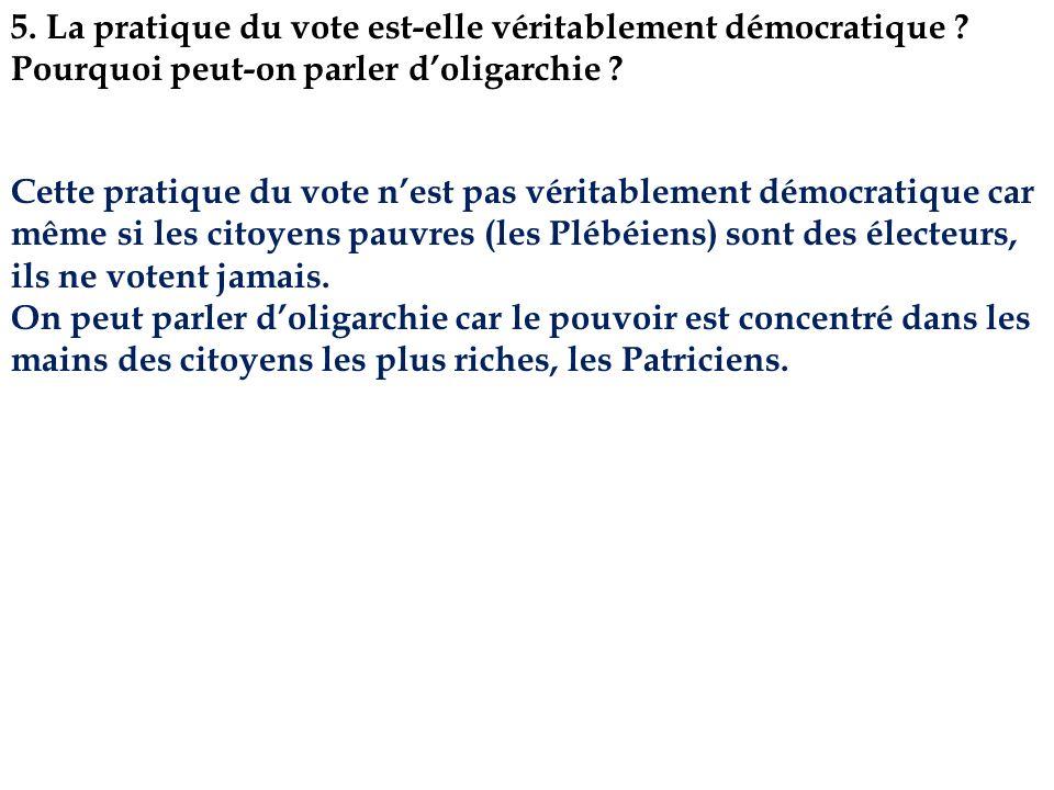 5. La pratique du vote est-elle véritablement démocratique ? Pourquoi peut-on parler doligarchie ? Cette pratique du vote nest pas véritablement démoc