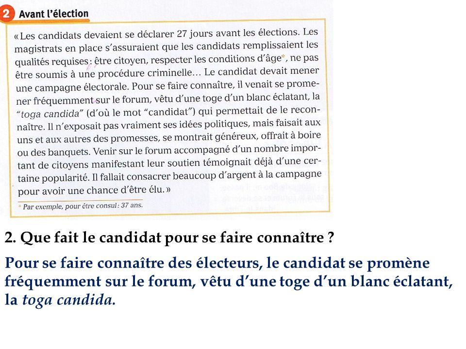 2. Que fait le candidat pour se faire connaître ? Pour se faire connaître des électeurs, le candidat se promène fréquemment sur le forum, vêtu dune to