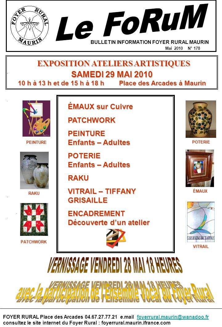 BULLETIN INFORMATION FOYER RURAL MAURIN Mai 2010 N° 178 FOYER RURAL Place des Arcades 04.67.27.77.21 e.mail foyerrural.maurin@wanadoo.fr consultez le