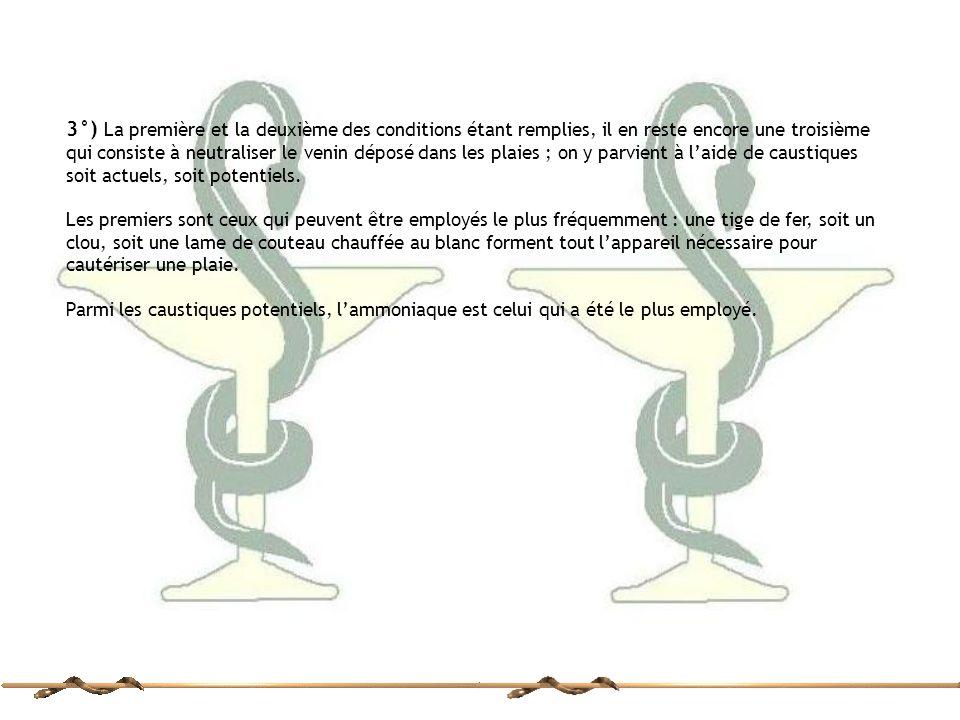 3°) La première et la deuxième des conditions étant remplies, il en reste encore une troisième qui consiste à neutraliser le venin déposé dans les pla