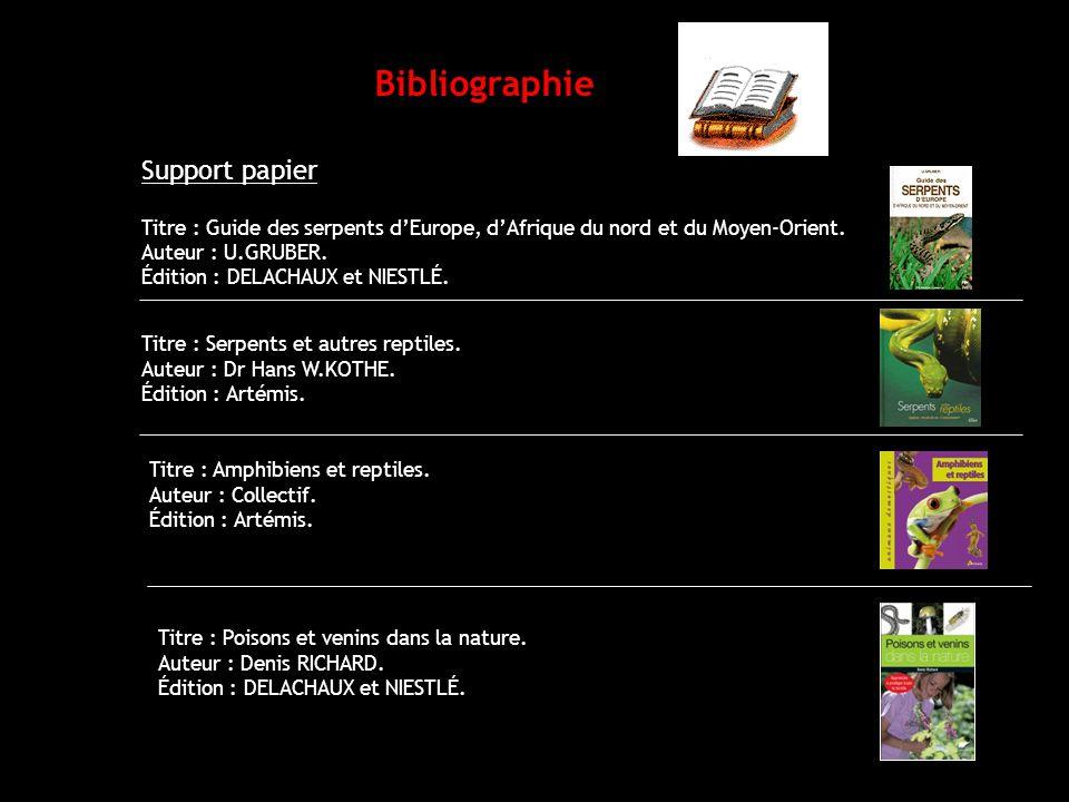 Bibliographie Support papier Titre : Guide des serpents dEurope, dAfrique du nord et du Moyen-Orient. Auteur : U.GRUBER. Édition : DELACHAUX et NIESTL