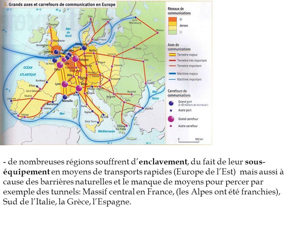 - de nombreuses régions souffrent d enclavement, du fait de leur sous- équipement en moyens de transports rapides (Europe de lEst) mais aussi à cause