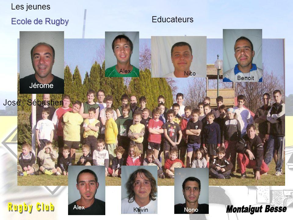 Jérome Les jeunes Ecole de Rugby Educateurs Alex Benoit Kévin Alex Nico Nono José, Sébastien