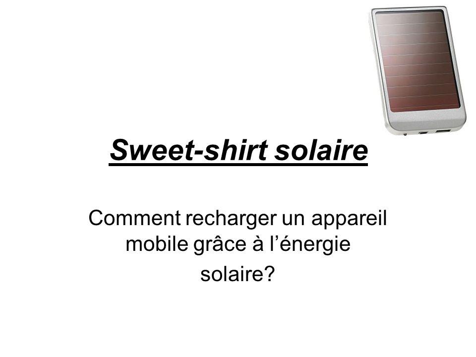 Sweet-shirt solaire Comment recharger un appareil mobile grâce à lénergie solaire?