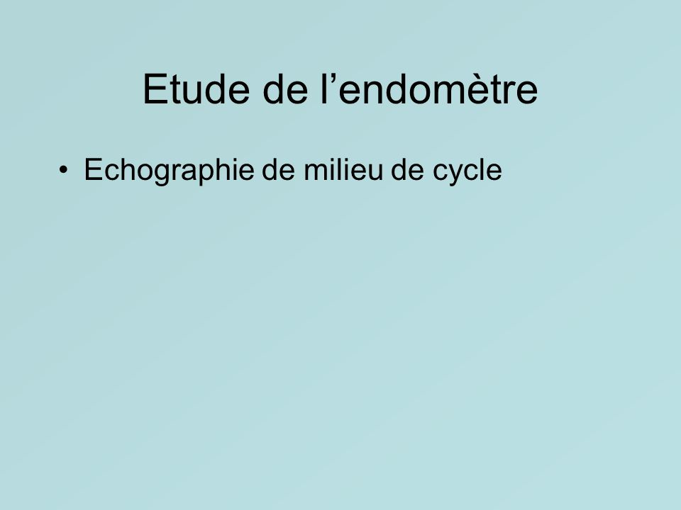 Etude de lendomètre Echographie de milieu de cycle