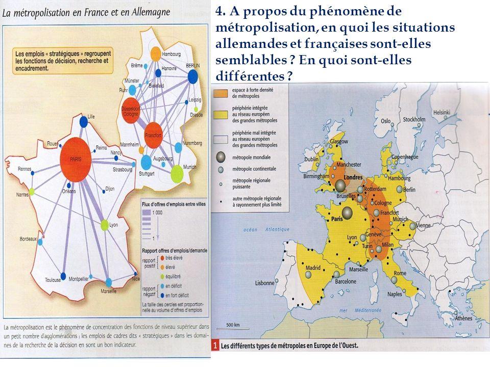 4. A propos du phénomène de métropolisation, en quoi les situations allemandes et françaises sont-elles semblables ? En quoi sont-elles différentes ?