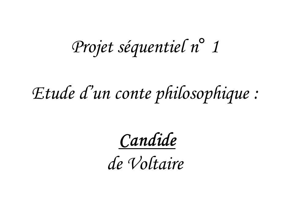 Projet séquentiel n° 1 Etude dun conte philosophique : Candide de Voltaire